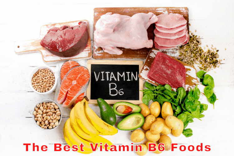 The Best Vitamin B6 Foods For Good Health