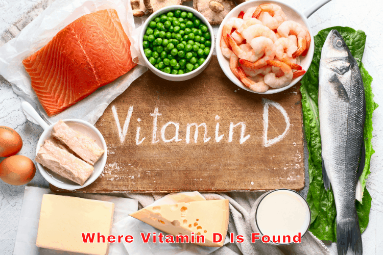 Where Vitamin D Is Found - Its Importance